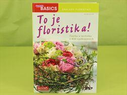 TISK KNIHA TO JE FLORISTIKA - velkoobchod, dovoz květin, řezané květiny Brno